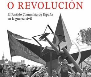 Guerra o revolución - (El papel del PCE en la Guerra civil) - Fernando Hernández Sánchez •formatos epub y pdf - entrevista al autor en los mensajes Guerra-o-revolucion-el-partido-comunista-de-espana-en-la-guerra-civil-9788498921519